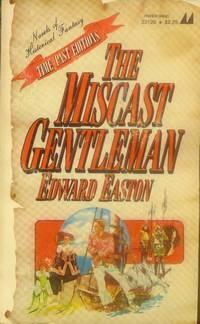 The Miscast Gentleman