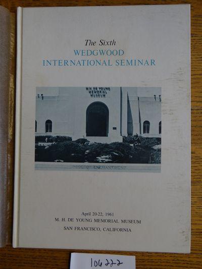 Wedgwood International Seminar, 1965. Hardbound. VG- (Tissue dj is aged; book is slightly aged with ...