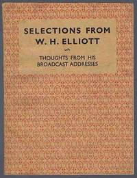 Selections from W. H. Elliott: Thoughts from His Broadcast Addresses