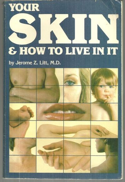 YOUR SKIN AND HOW TO LIVE IN IT, Litt, Jerome