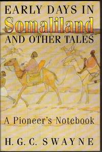 Early Days in Somaliland and other Tales.