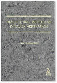 Practice and Procedure in Labor Arbitration