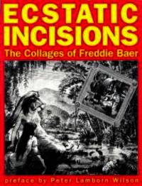 Ecstatic Incisions by Freddie Baer - 2001-07-01