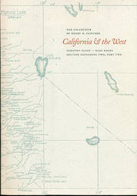 THE COLLECTION OF HENRY H. CLIFFORD : CALIFORNIA & THE WEST : Dorothy Sloan, Rare Books Auction Catalogue Two, Part Two