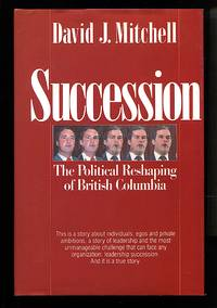 image of Succession: The Political Reshaping of British Columbia