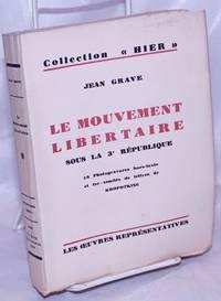 image of Le Mouvement Libertaire sous la 3e République. (Souvenirs d'un révolté)