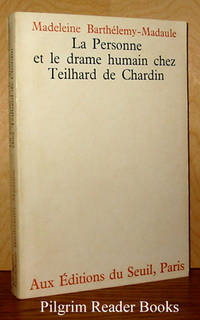 La Personne et le Drame Humain chez Teilhard de Chardin by  Madeleine Barthelemy-Madaule - Paperback - 1967 - from Pilgrim Reader Books - IOBA (SKU: 13870)