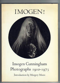 IMOGEN!  Imogen Cunningham Photographs 1910 - 1973