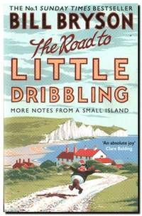 The Road to Little Dribbling  More Notes From a Small Island