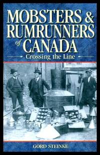 image of MOBSTERS AND RUMRUNNERS OF CANADA - Crossing the Line