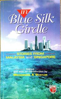 In Blue Silk Girdle: Stories from Malaysia and Singapore