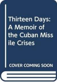 image of Thirteen Days: A Memoir of the Cuban Missile Crises
