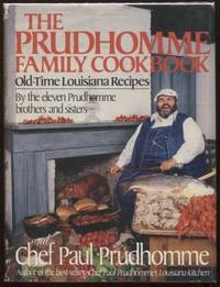 The Prudhomme Family Cookbook ;  Old-Time Louisiana Recipes by the Eleven  Prudhomme Brothers and Sisters and Chef Paul Prudhomme  Old-Time Louisiana  Recipes by the Eleven Prudhomme Brothers and Sisters and Chef Paul  Prudhomme