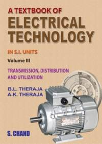 Text Book of Electrical Technology: Tranmission Distribution and Utilization: Volume 3