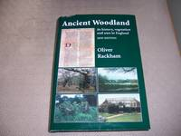 ANCIENT WOODLAND ITS HISTORY, VEGETATION AND USES IN ENGLAND