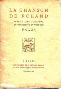 La chanson de roland publiée dans l'original et transcrite en vers par Fagus by Fagus - 1929 - from philippe arnaiz and Biblio.com