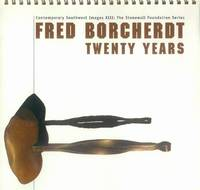 image of Fred Borcherdt: Twenty Years (Contemporary Southwest Images XIII: The Stonewall Foundation Series)