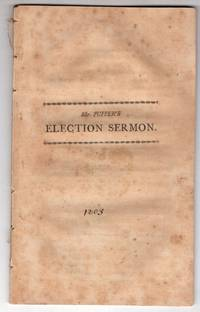 A sermon, delivered before His Excellency Caleb Strong, esq., governour :His Honour Edward H. Robbins, esq., lt. gov., the honourable the Council, Senate, and House of Representatives of the commonwealth of Massachusetts, May 25, 1803, being the day of general election