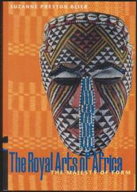 image of The Royal Arts of Africa: The Majesty of Form