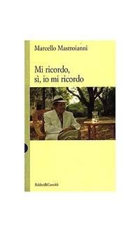 Mi ricordo, si, io mi ricordo (I saggi) (Italian Edition)