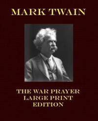 image of The War Prayer - Large Print Edition (Mark Twain Large Print)