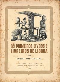 Os Primeiros Livros e Livreiros de Lisboa Conferencia pronunciada no  Palacio Galveias, na tarde de 4 de julho de 1942, a convite da Cámara  Municipal de Lisboa e integrada na Festa Popular do Livro e da Leitura  promovida pela