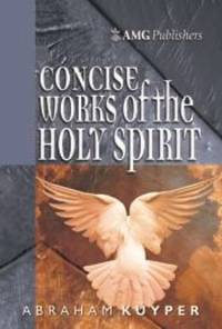 AMG Concise Works of the Holy Spirit (AMG Concise Series)