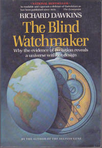 The Blind Watchmaker: Why the evidence of evolution reveals a universe with out design