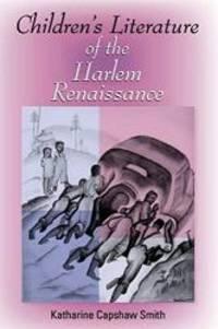 Children's Literature of the Harlem Renaissance (Blacks in the Diaspora)