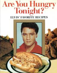 image of Are You Hungry Tonight?: Elvis' Favorite Recipes
