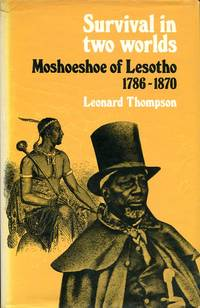image of Survival in Two Worlds: Moshoeshoe of Lesotho, 1786-1870