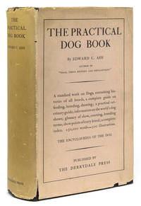The Practical Dog Book. With Chapters on the Authentic History of All Varieties…A Comprehensive  Work dealing with the Buying, Selling, Breeding, Showing, Care, and Feeding of the Dog