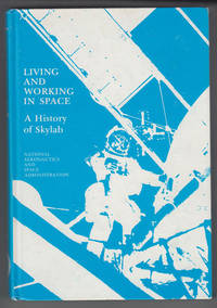 image of Living and Working in Space A History of Skylab (NASA SP-4208)