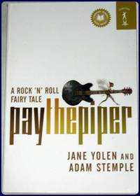 PAY THE PIPER. A Rock 'N' Roll Fairy Tale.
