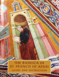 The Basilica of St. Francis of Assisi: Glory and Destruction