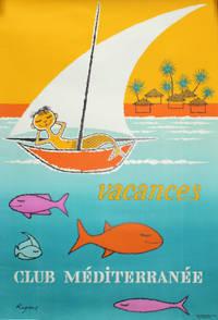 [Affiche pour le Club Méditerranée] : Vacances, Club Méditerranée