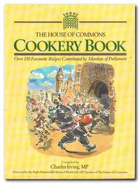 image of The House of Commons Cook Book 150 Favourite Recipes Contributed by  Members of Parliament