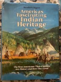 image of America's Fascinating Indian Heritage: The First Americans Their Customs, Art, History and How They Lived