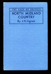 image of North Midland Country: A Survey of Cheshire, Derbyshire, Leicestershire, Nottinghamshire and Staffordshire