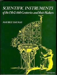Scientific Instruments of the 17th & 18th Centuries and Their Makers