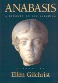 Anabasis: A Journey to the Interior by Ellen Gilchrist - 1995-09-01