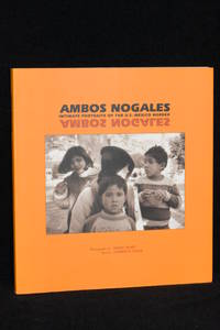 image of Ambos Nogales; Intimate Portrait of the U.S. - Mexico Border