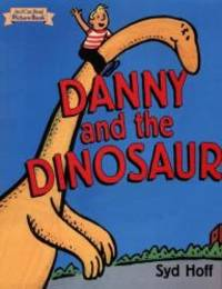 Danny and the Dinosaur (An I Can Read Picture Book) by Syd Hoff - 1999-04-01