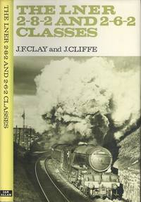 The LNER 2-8-2 and 2-6-2 Classes