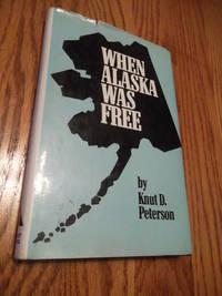 When Alaska Was Free
