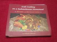Arab Cooking on a Saskatchewan Homestead : Recipes and Recollections