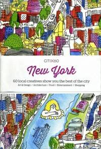 CITIx60: New York : 60 Local Creatives Bring You the Best of the City