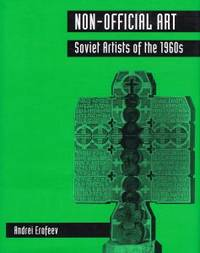 NON-OFFICIAL ART. Soviet Artists of the 1960s