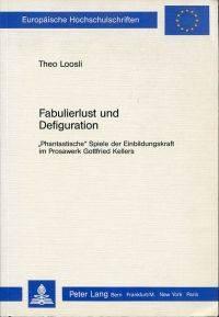 Fabulierlust und Defiguration.