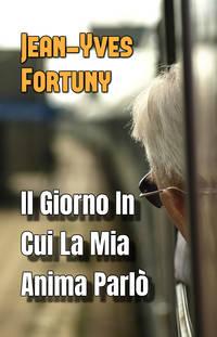 image of Il Giorno In Cui La Mia Anima Parlò